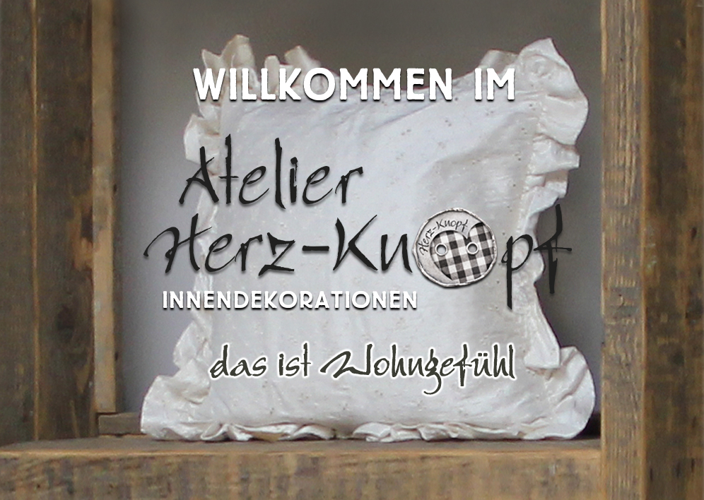 Atelier herz knopf innendekoration winterthur pfungen for Innendekoration winterthur